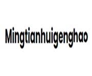 Mingtianhuigenghao Coupons